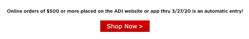 Sign in Now - Every Order Placed on the ADI Website or APP thru 12/17/17 is an automatic entry!